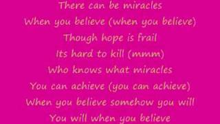 When You Believe by Whitney Houston ft.Mariah Carey lyrics =]