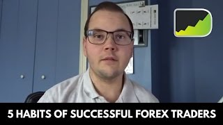 Trading Tips: 5 Habits Of Successful Forex Traders