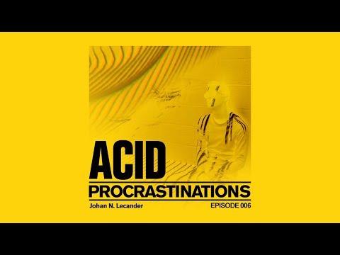 [Acid Techno] Acid Procrastinations Volume 06 (2019) - Johan N. Lecander