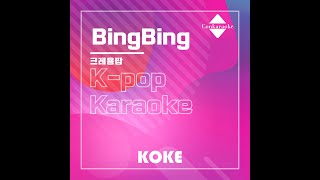 BingBing : Originally Performed By 크레용팝 Karaoke Verison