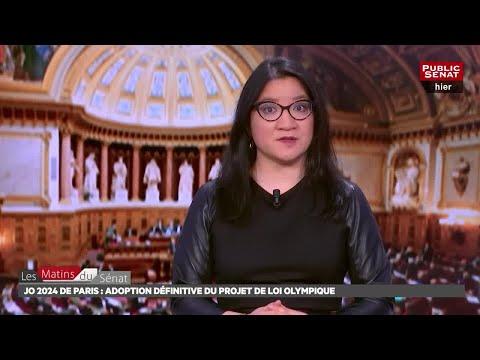 JO 2024 de Paris : adoption définitive du projet de loi olympique - Les matins du Sénat (16/03/2018)