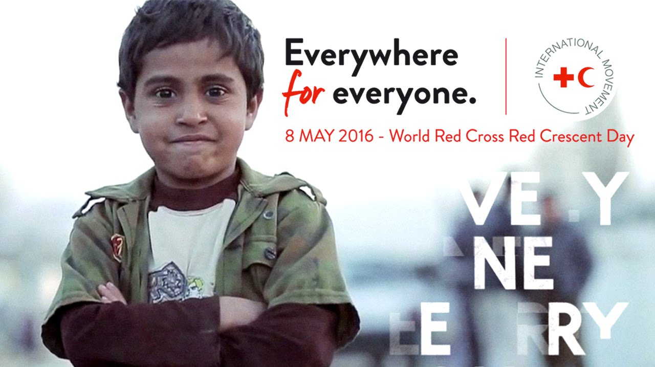 Everywhere for Everyone - World Red Cross Red Crescent Day 2016