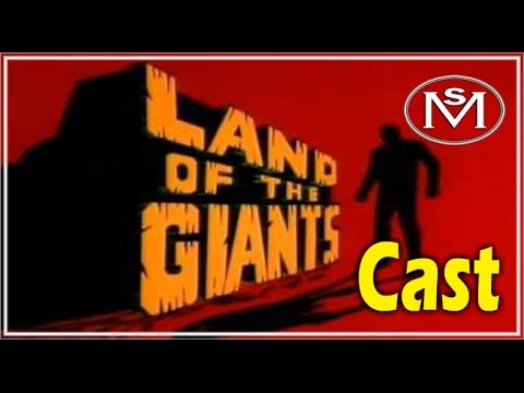 Land of the Giants Cast are they still with us?