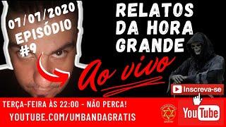 ⏲ RELATOS DA HORA GRANDE - EP. #9 | CONTOS E RELATOS PARANORMAIS INÉDITOS #PARANORMAL #RELATOAOVIVO