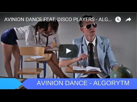 AVINION DANCE FEAT. DISCO PLAYERS - ALGORYTM (OFFICIAL VIDEO)[HD] 2013