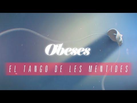 OBESES - El tango de les mentides