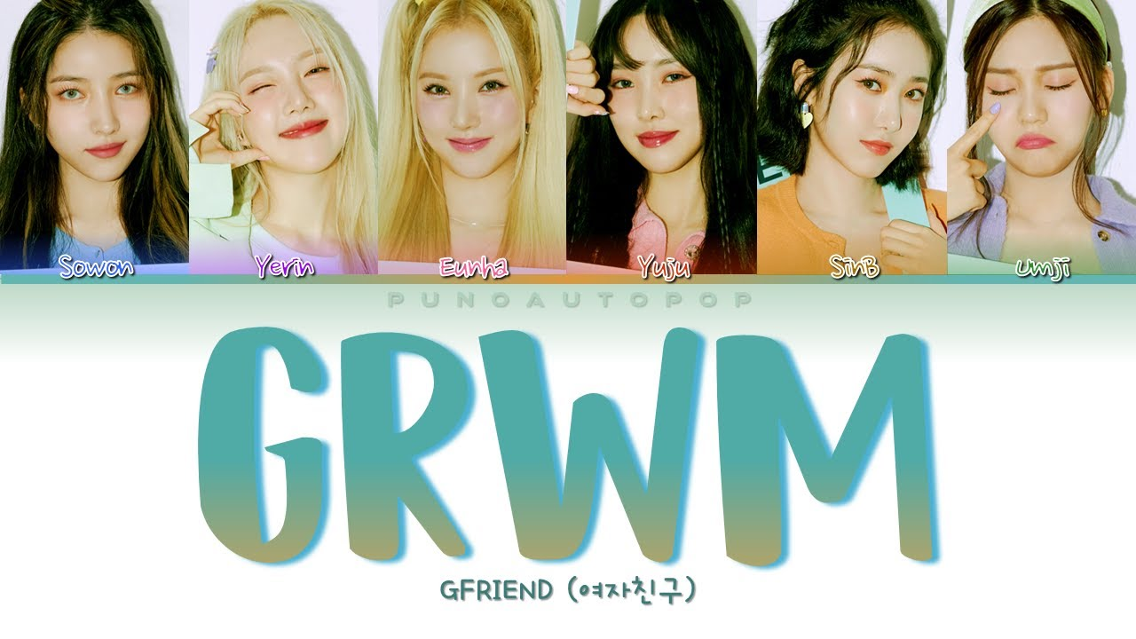 Grwm Gfriend Meaning / (lol this means sinb is the same type as both gd and cl omg literally the biggest fangirl lol).