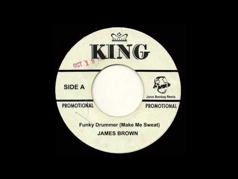 James Brown  Funky Drummer Make Me Sweat The Jorun Bombay Remix