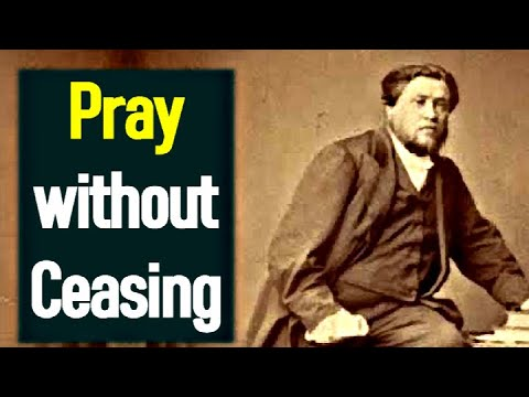 Charles Spurgeon Sermon - Pleading (How To Pray Powerful Prayers)