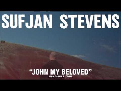 Sufjan Stevens - John, My Beloved ~10 HOUR VERSION~ :*