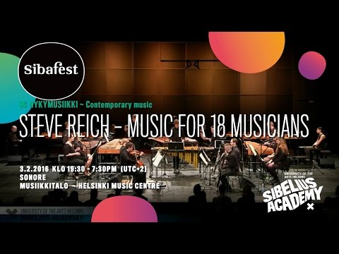 Steve Reich – Music for 18 musicians by University of the ARTS Helsinki - SIBELIUS ACADEMY