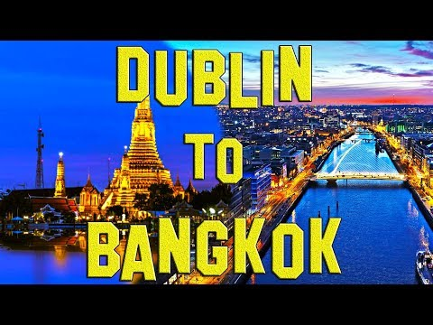 Dublin To Bangkok : Chronicle #1