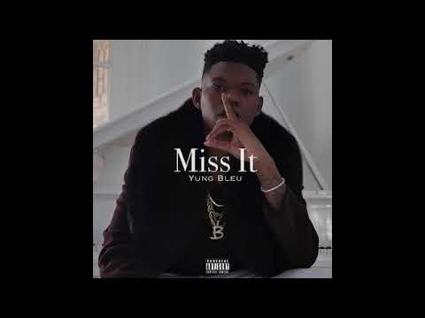 Yung Bleu - Miss It (Audio) [Explicit]