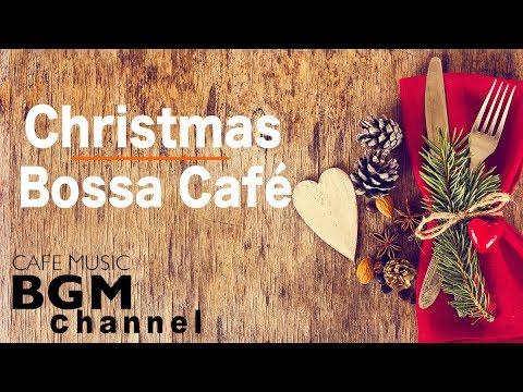 🎄Christmas Bossa Nova Music - Relaxing Christmas Cafe Music - Smooth Jazz Music