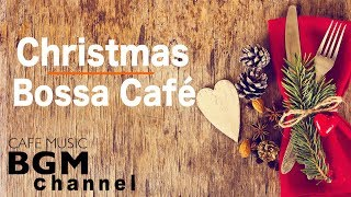 🎄Christmas Bossa Nova Music - Relaxing Christmas Cafe Music - Smooth Jazz Music