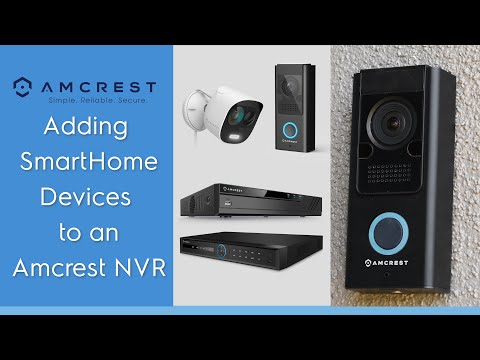 How To Load Amcrest SmartHome Devices Into An Amcrest NVR
