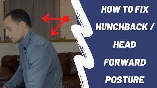 How To Fix Hunchback Forward Head Posture With 3 Simple Exercises