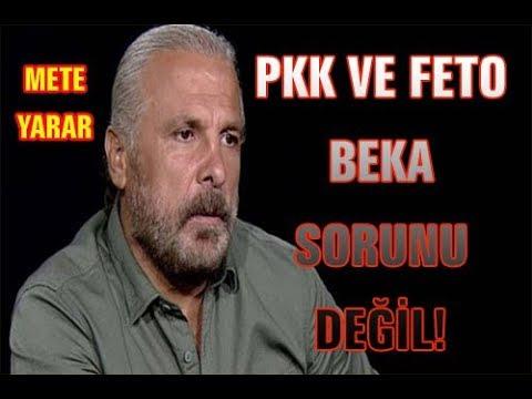 METE YARAR : PKK VE FETO BEKA SORUNU DEĞİLDİR!
