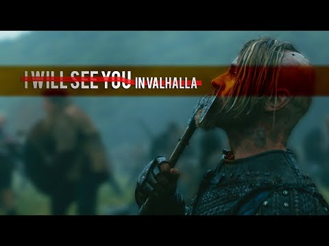 Vikings || I Will See You In Valhalla