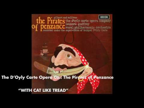 With Cat Like Tread - The Pirates of Penzance