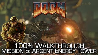 DOOM - Mission 5: Argent Energy Tower 100% Walkthrough - ALL SECRETS/COLLECTIBLES & CHALLENGES