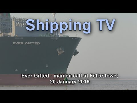 Miaden call: Ultra Large Ever Gifted at Felixstowe, 20 January, 2019