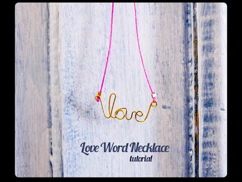 How To Make a Wire Word Love Necklace
