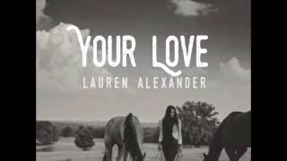 Your Love - Lauren Alexander