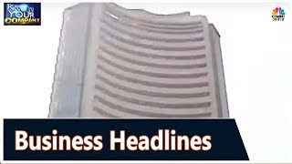 Top Business News Headlines Of The Day | Know Your Company | CNBC Awaaz