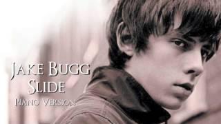 Jake Bugg - Slide | Piano Version