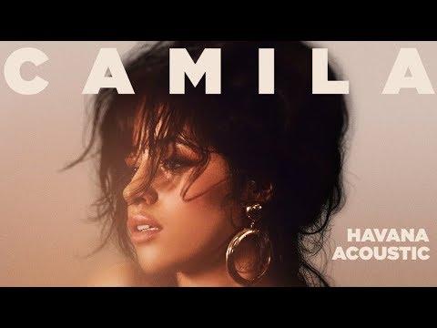 Camila Cabello - Havana (feat. Young Thug) [Acoustic]