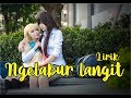 NGELABUR LANGIT LIRIK COVER