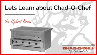 Chad-O-Chef - The HYBRID BRAAI explained! 😎