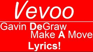 Gavin DeGraw | Make A Move | Official Lyrics | Vevoo Lyrics