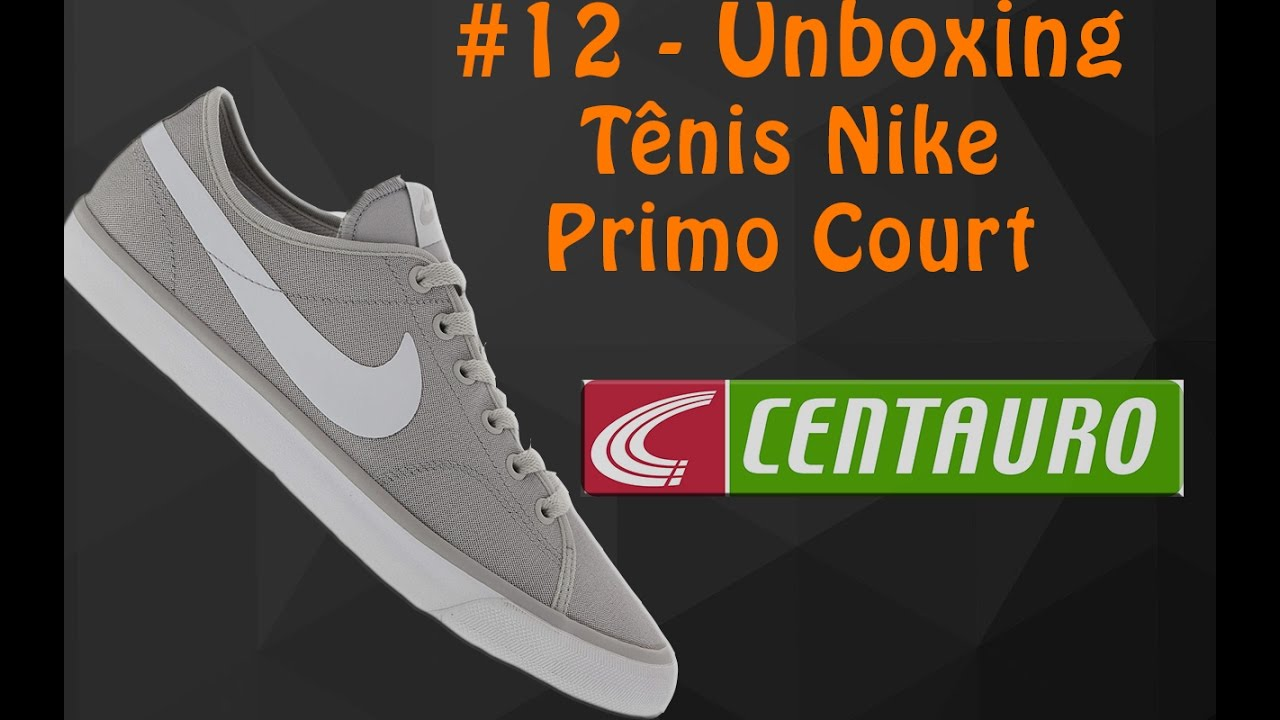 12 - Unboxing Five. Unboxing Tênis Nike Primo Court. Centauro. - YouTube 1cb36a428f611