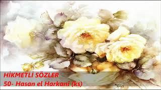 HİKMETLİ SÖZLER 50 - Hasan el Harkani (ks)
