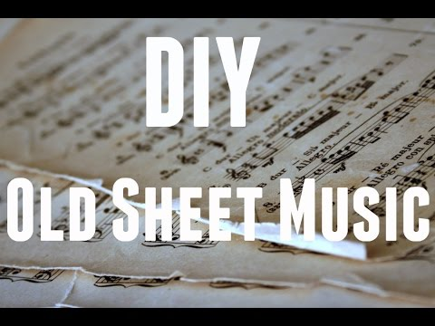 DIY: How to make sheet music look old