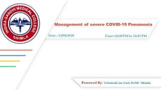 Management of severe COVID-19 Pneumonia