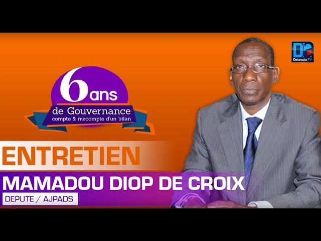 6ans de Gouvernance Mamadou Diop de Croix