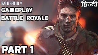 Battlefield 5 Gameplay Part 1 HINDI | BATTLE ROYALE |
