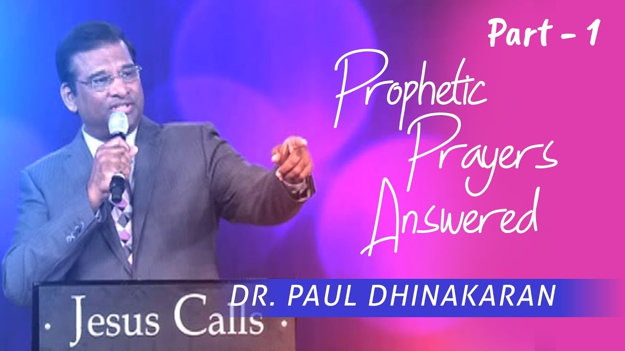 Prophetic Prayers Answered (Part 1) | Dr. Paul Dhinakaran