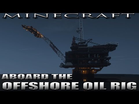 MINECRAFT : ABOARD THE OFFSHORE OIL RIG (The Perdido Spar)