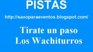 Pista y partitura de Tirate un paso de los Wachiturros