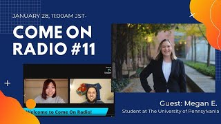 Come On Radio#11 Guest: Megan - University of Pennsylvania