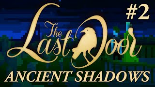 The Last Door: Ancient Shadows (#2) [Season 1 Episode 4]