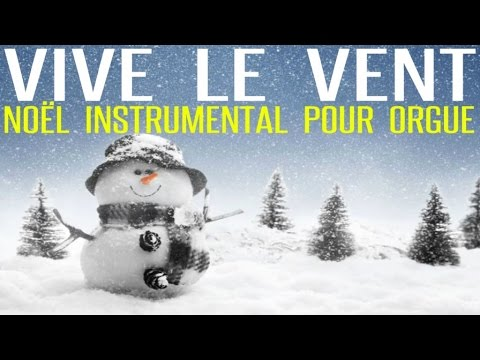 vive le vent no l instrumental pour orgue youtube. Black Bedroom Furniture Sets. Home Design Ideas