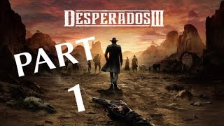 Desperados III Gameplay Walkthrough PART 1