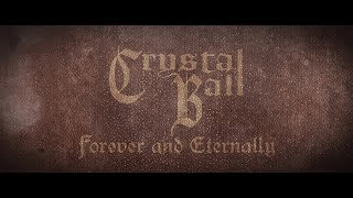 CRYSTAL BALL - Forever And Eternally (Lyric Video)