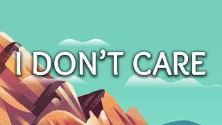 Ed Sheeran, Justin Bieber ‒ I Don't Care (Lyrics)