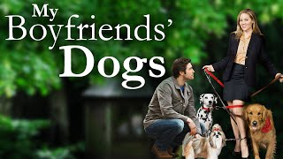 My Boyfriends' Dogs Official Trailer - On Digital NOW